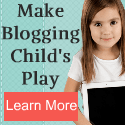 Make Blogging Childs Play
